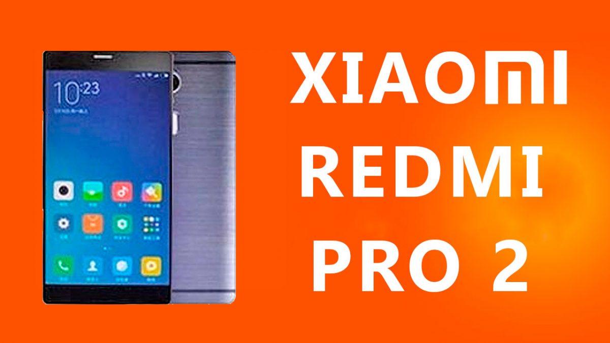 Filtración Xiaomi Redmi Pro 2
