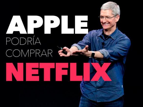 Apple podría comprar Netflix