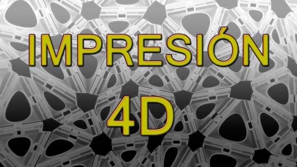 Impresión 4D